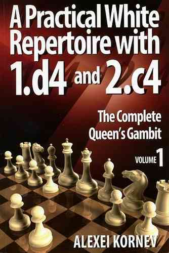A Practical White Repertoire with 1.d4 and 2.c4 - The Complete Queen's Gambit 1