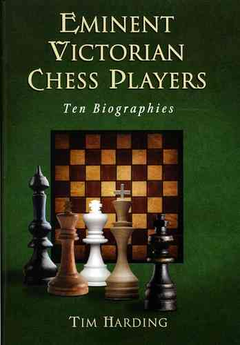 Eminent Victorian Chessplayers - Ten Biographies