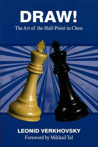 Draw! - The Art of the Half-Point in Chess