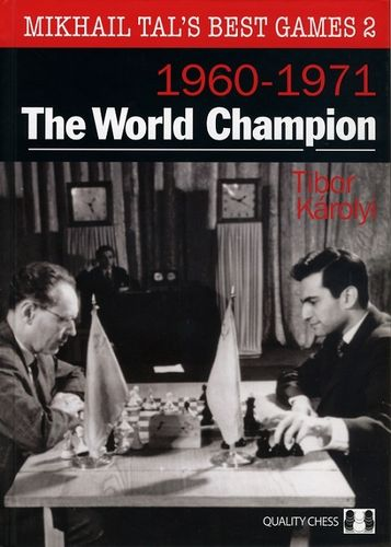 Mikhail Tal's Best Games 2 - 1960-1971