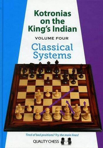 Kotronias on the King´s Indian - Vol. 4 / Classical Systems