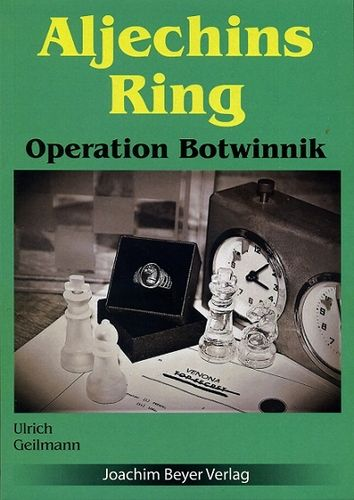 Aljechins Ring - Operation Botwinnik
