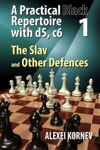 A Practical Black Repertoire with d5, c6 - Vol 1 - The Slav and Other Defences