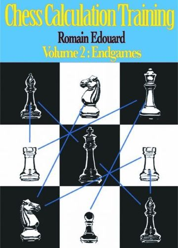 Chess Calculation Training / Volume 2: Endgames
