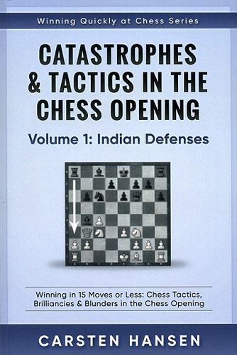 Catastrophes & Tactics in the Chess Opening 1