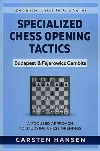 Specialized Chess Opening Tactics - Budapest & Fajarowicz Gambits