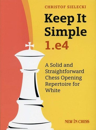 Keep It Simple 1.e4