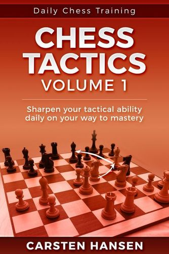 Daily Chess Training: Chess Tactics - Vol. 1