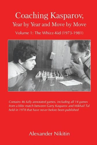 Coaching Kasparov, Year by Year Volume I: The Whizz-Kid (1973-1981)