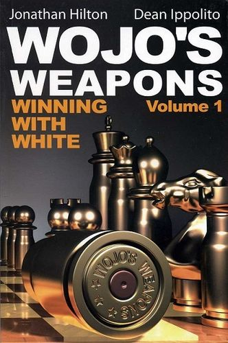 Wojo's Weapons - Winning with White Vol. 1