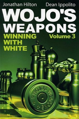 Wojo's Weapons - Winning with White Vol. 3