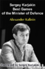 Sergey Karjakin: Best Games of the Minister of Defence