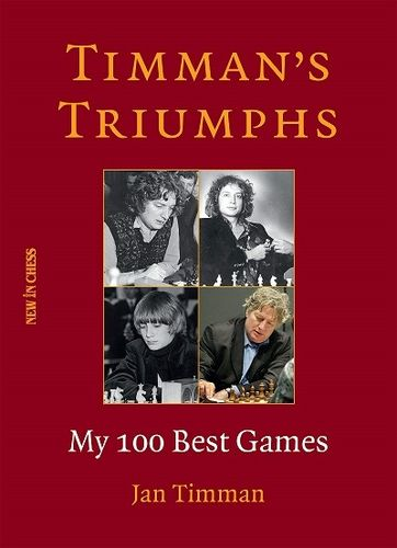 Timman's Triumphs - My 100 Best Games