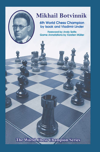Mikhail Botvinnik: 6th World Chess Champion