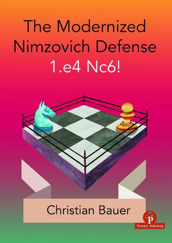 The Modernized Nimzovich Defense 1.e4 Nc6!
