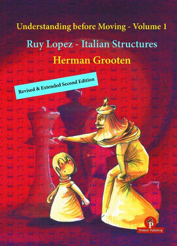 Ruy Lopez & Italian Structures 2nd ed. Understanding before Moving - Vol. 1